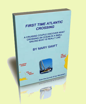 'First Time Atlantic Crossing', an ebook by Mary Swift recounting what sailing across an ocean with your best beloved is really like.